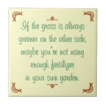 If the grass is always greener on the other side ceramic tiles