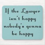 If the Lawyer Isn't Happy Mousepad