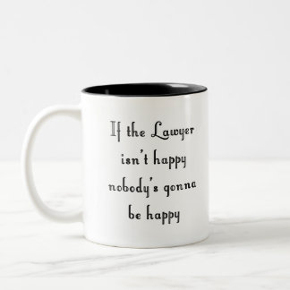 If the Lawyer Isn't Happy Mug