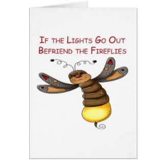 If the Lights Go Out Befriend the Fireflies Card