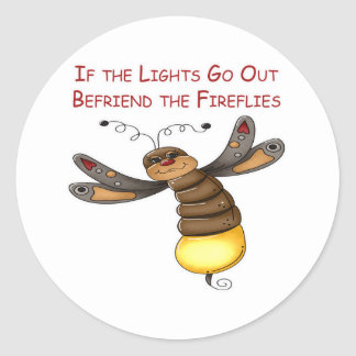 If the Lights Go Out Befriend the Fireflies Classic Round Sticker