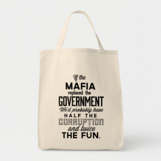 If The Mafia Replaced Government Grocery Tote Bag
