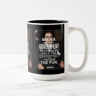 If The Mafia Replaced Government Two-Tone Mug