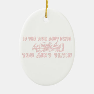 If The Mud Aint Flyin You Aint Tryin Pink Skull Ceramic Ornament