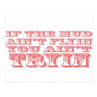 If The Mud Aint Flyin You Aint Trying Dark Pink Postcard
