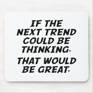 If The Next Trend Could Be Thinking Mouse Pad