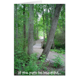 If the path be beautiful... greeting card