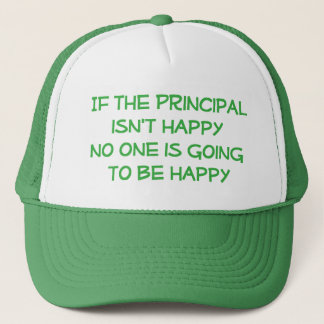 If the Principal Isn't Happy Hat