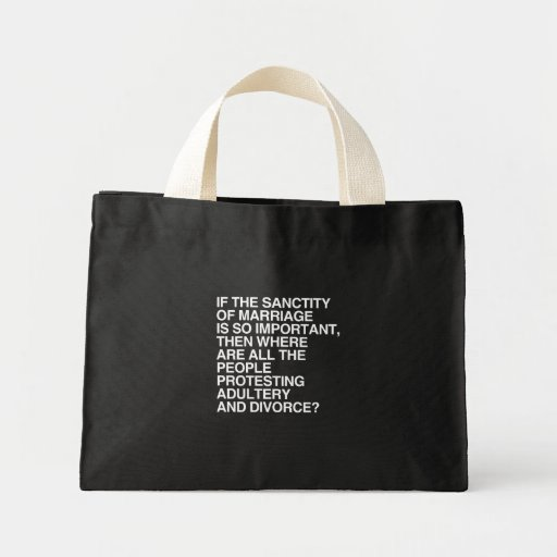 IF THE SANCTITY OF MARRIAGE IS SO IMPORTANT TOTE BAG