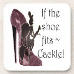 If the shoe fits ~ Cackle! Funny Sayings Gifts Coasters