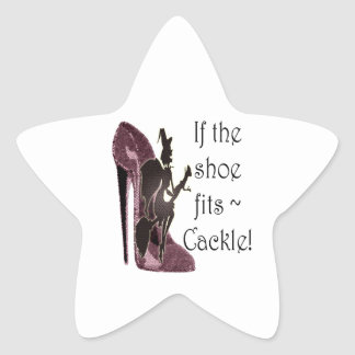If the shoe fits ~ Cackle! Funny Sayings Gifts Star Sticker