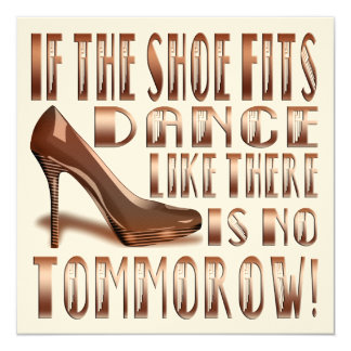 If The Shoe Fits, Dance - Funny Blank Card 2