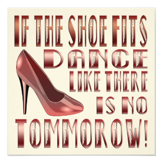 If The Shoe Fits, Dance - Funny Blank Card 3