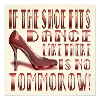 If The Shoe Fits, Dance - Funny Blank Card 4