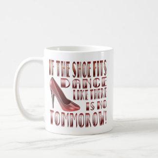 If The Shoe Fits, Dance - Mug