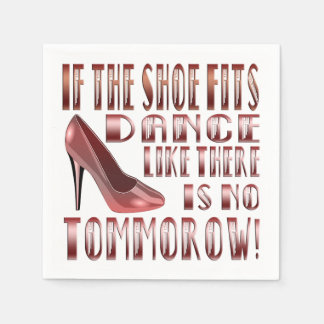 If The Shoe Fits, Dance - Paper Napkin
