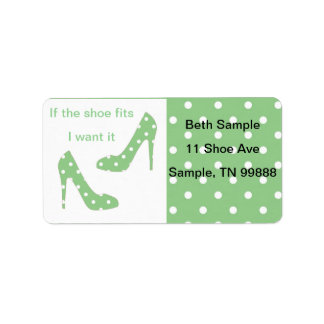 If the shoe fits I want it address labels