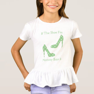If The Shoe Fits Mommy Buys It T-Shirt