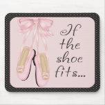 If The Shoe Fits...Mousepad
