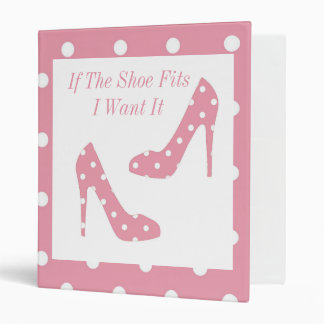 If The Shoe Fits Pink Binder
