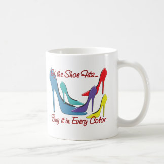 If the Shoe Fits Quote Coffee Mug