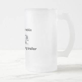 """""""If the trailer is rockin"""" frosted mug"""