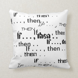 If then Pillow - Decorative Accent Throw Pillow