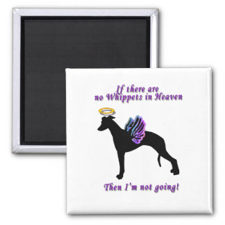 If there are no Whippets Fridge Magnets