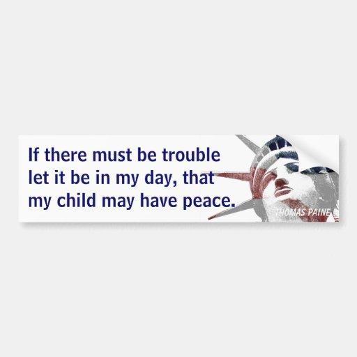 If There Must Be Trouble (Paine) Bumper Stickers