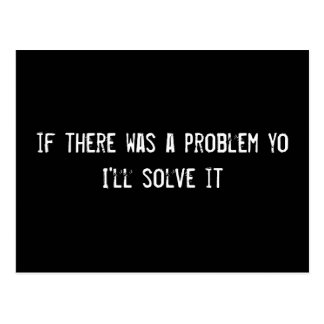 if there was a problem yo I'll solve it Postcard