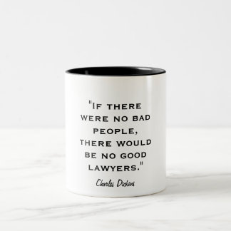 """""""If there were no bad people, there would be no... Two-Tone Coffee Mug"""