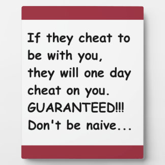IF THEY CHEAT FOR YOU THEY WILL CHEAT ON YOU GUARA PLAQUE