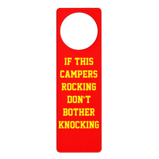 IF THIS CAMPERS ROCKING DON'T BOTHER KNOCKING DOOR HANGER