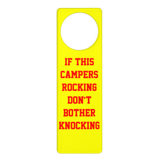 IF THIS CAMPERS ROCKING DON'T BOTHER KNOCKING DOOR KNOB HANGERS