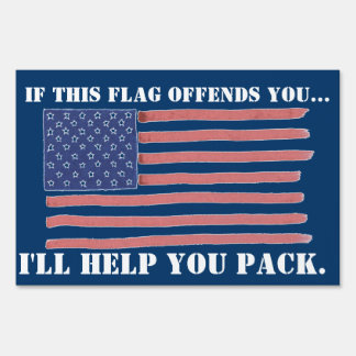 IF THIS FLAG OFFENDS YOU...   YARD SIGN