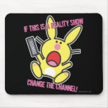 If This is a Reality Show Mouse Pad