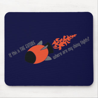 If This Is The Future, Where Are My Shiny Tights? Mouse Pad