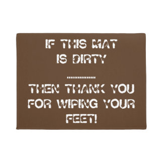 IF THIS MAT IS DIRTY Funny Doormat - Customizable