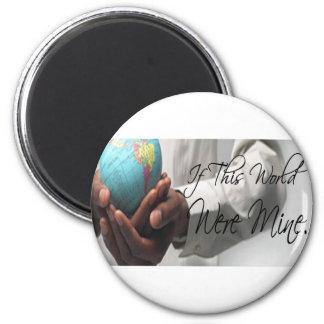 If This World Were Mine 2 Inch Round Magnet