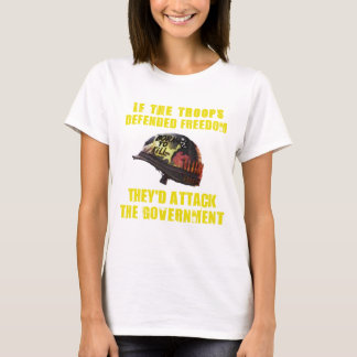 If troops defended freedom T-Shirt