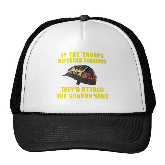 If troops defended freedom trucker hat