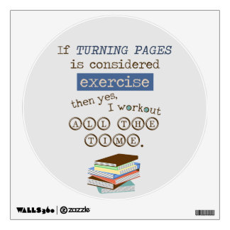 If Turning Pages is Considered Exercise Wall Sticker
