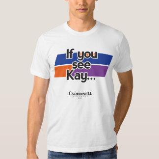 If U C Kay T-Shirt