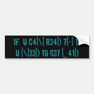 if u can read bumper stickers