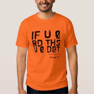IF U Ø RD THS, U Ø DBT T-Shirt