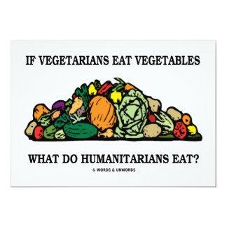 If Vegetarians Eat Vegetables Humanitarians Eat Card