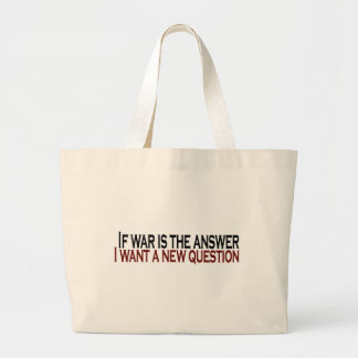 If War Is The Answer Canvas Bags