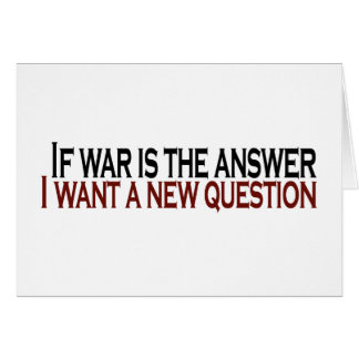 If War Is The Answer Card