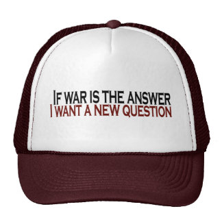 If War Is The Answer Trucker Hat