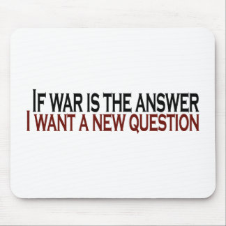If War Is The Answer Mouse Pad
